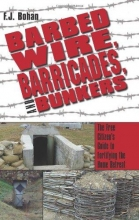 Bohan, F. J. Barbed Wire, Barricades, and Bunkers
