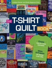 Conner, Lindsay,   Hegeman Crim, Carla The T-Shirt Quilt Book