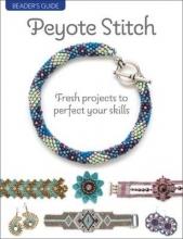 Beader`s Guide: Peyote Stitch