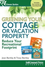Bartley, Joan Greening Your Cottage or Vacation Property