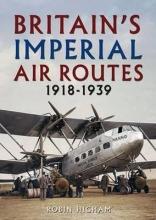 Robin Higham Britain`s Imperial Air Routes 1918-1939
