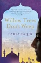 Fadia Faqir Willow Trees don`t Weep