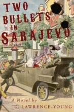 Lawrence-Young, D Two Bullets in Sarajevo