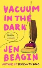 Jen Beagin The The Vacuum in the Dark