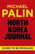 Michael,Palin North Korea Journal