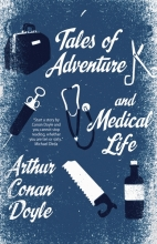 Sir,Arthur Conan Doyle Tales of Adventure and Medical Life