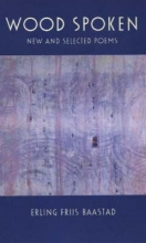 Friis-Baastad, Erling Wood Spoken