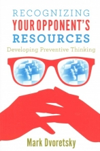 Dvoretsky, Mark Recognizing Your Opponent`s Resources