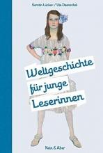 Lücker, Kerstin Weltgeschichte für junge Leserinnen
