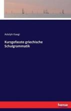 Adolph Kaegi Kurzgefasste Griechische Schulgrammatik