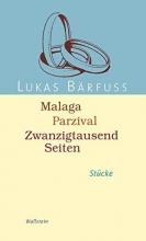 Bärfuss, Lukas Malaga - Parzival - Zwanzigtausend Seiten