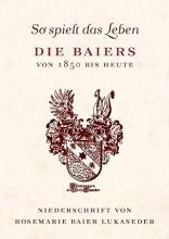 Baier-Lukaseder, Rosemarie So spielt das Leben
