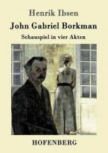 Henrik Ibsen John Gabriel Borkman
