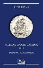 Frank, René Palladium Coin Catalog 2010
