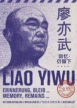 Liao Yiwu Erinnerung, bleib...