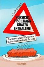 Gineiger, Ulrich Vorsicht, Fisch kann Gräten enthalten