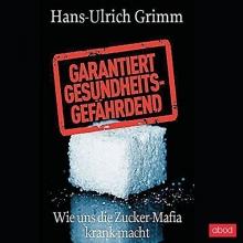 Grimm, Hans-Ulrich Grimm, H: Garantiert gesundheitsgefährdend/CDs