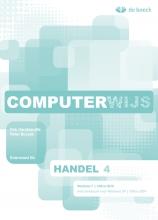 Computerwijs Handel 4 Windows 7 - Leerwerkboek (+ Cd-rom) 1e Editie