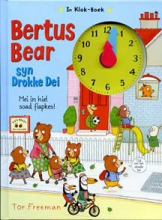 Bertus Bear syn drokke dei    In klokboek (3+)