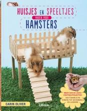 Carin Oliver Huisjes en speeltjes maken voor hamsters