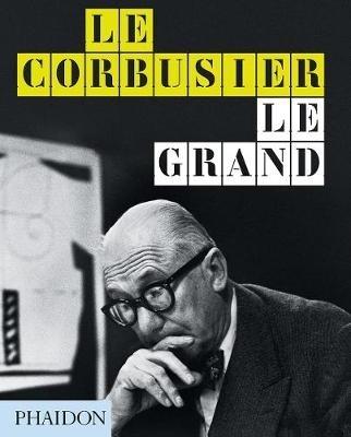 Cohen, Jean-Louis,Le Corbusier Le Grand