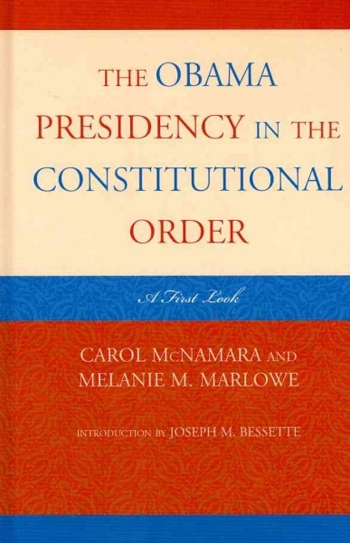 Carol McNamara,   Melanie Marlowe,The Obama Presidency in the Constitutional Order
