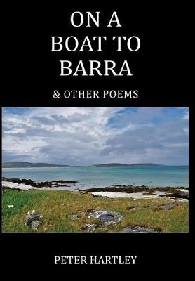Peter Hartley,On a Boat to Barra & Other Poems