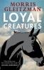 Gleitzman, Morris, Loyal Creatures