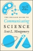 L. Montgomery Scott, Chicago Guide to Communicating Science