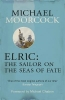Moorcock, Michael, Elric: The Sailor on the Seas of Fate