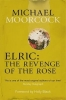 Michael Moorcock, Elric: The Revenge of the Rose