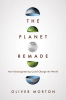 Morton Oliver, The Planet Remade