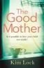 Kim Lock, The Good Mother