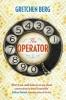 Gretchen Berg, The Operator: You can`t unhear a secret . . .