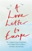 Frank Cottrell Boyce,   Melvyn Bragg,   William Dalrymple,   Margaret Drabble, A Love Letter to Europe