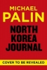 <b>Palin Michael</b>,North Korea Journal