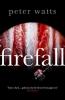 Watts Peter, Firefall