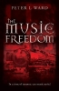 Peter L Ward, The Music of Freedom