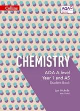Lyn Nicholls,   Ken Gadd AQA A Level Chemistry Year 1 and AS Student Book