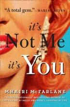 McFarlane, Mhairi It`s Not Me, It`s You