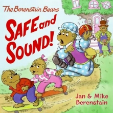 Berenstain, Jan,   Berenstain, Mike Safe and Sound!