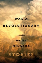 Milward, Andrew Malan I Was a Revolutionary