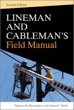 Shoemaker, Thomas M. Lineman and Cablemans Field Manual, Second Edition