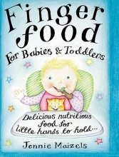Jennie Maizels Finger Food For Babies And Toddlers