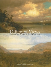 O`Toole, Judith Hansen Different Views in Hudson River School Painting
