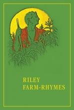 James Whitcomb Riley Riley Farm-Rhymes