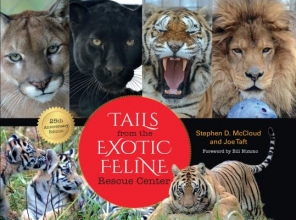 McCloud, Stephen D.,   Taft, Joe Tails from the Exotic Feline Rescue Center