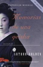 Golden, Arthur,   Vazquez, Pilar Memorias De Una Geisha Memoirs of a Geisha