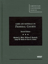Wells, Michael L. Wells, Marshall, Yackle, and Nichol`s Cases and Materials on Federal Courts, 2D