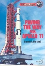 Harland, David M. Paving the Way for Apollo 11